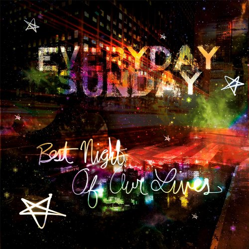 Best Night of our Lives by Everyday Sunday