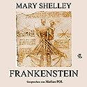 Frankenstein Hörbuch von Mary Shelley Gesprochen von: Markus Pol