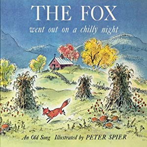 The Fox Went Out on a Chilly Night | [Peter Spier]