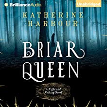 Briar Queen (       UNABRIDGED) by Katherine Harbour Narrated by Kate Rudd