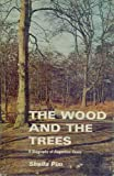 img - for The Wood and the Trees. A Biography of Augstine Henry. book / textbook / text book