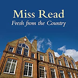 Fresh from the Country | [ Miss Read]