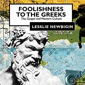 Foolishness to the Greeks Audiobook