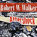 Aftershock Audiobook by Robert W. Walker Narrated by  Vesper Naiad