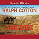 Scalpers Audiobook by Ralph Cotton Narrated by George Guidall