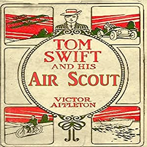 Tom Swift and his Air Scout Audiobook
