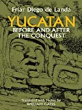 img - for Yucatan Before and After the Conquest (Native American) book / textbook / text book