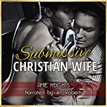 Submissive Christian Wife Audiobook by Amie Heights Narrated by Jim Roberts