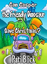 Casper the Friendly Dragon saves Christmas (Kid's Picture Books)