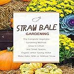 Straw Bale Gardening: The Complete Vegetable Gardening Method | Simon Hamilton