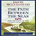 The Path Between the Seas: The Creation of the Panama Canal, 1870-1914 Audiobook by David McCullough Narrated by Nelson Runger