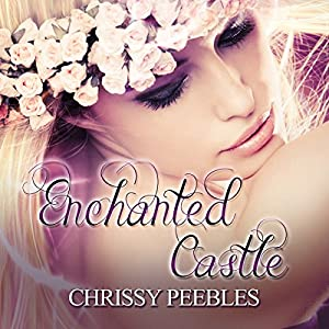 Enchanted Castle: A Novelette: The Enchanted Castle Series, Book 1 | [Chrissy Peebles]