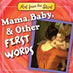 Mama, Baby, & Other First Words