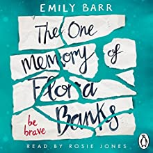 The One Memory of Flora Banks Audiobook by Emily Barr Narrated by Rosie Jones