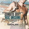 Cowboys Don't Ride Unicorns Hörbuch von Tara Lain Gesprochen von: K.C. Kelly