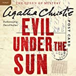 Evil Under the Sun: A Hercule Poirot Mystery (       UNABRIDGED) by Agatha Christie Narrated by David Suchet