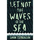 Let Not the Waves of the Seaby Simon Stephenson