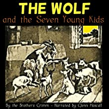 The Wolf and the Seven Young Kids (       UNABRIDGED) by The Brothers Grimm Narrated by Glenn Hascall