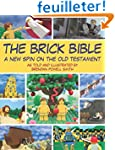 The Brick Bible: A New Spin on the Ol...