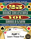 img - for 25 Bridge Conventions You Should Know - Part 1: Learn These First (25 Bridge Conventions You Should Know - eBook Edition) book / textbook / text book