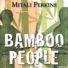 Bamboo People (       UNABRIDGED) by Mitali Perkins Narrated by Jonathan Davis