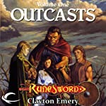 Outcasts: RuneSword, Volume One (       UNABRIDGED) by Clayton Emery Narrated by James Patrick Cronin