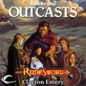 Outcasts: RuneSword, Volume One | Clayton Emery