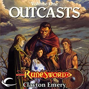 Outcasts: RuneSword, Volume One | [Clayton Emery]