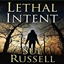 Lethal Intent Audiobook by Sue Russell Narrated by Cassandra Campbell