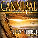 Cannibal: Jack Sigler, Book 7 Audiobook by Jeremy Robinson, Sean Ellis Narrated by Jeffrey Kafer