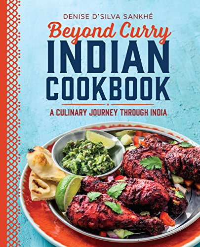 Download Beyond Curry Indian Cookbook: A Culinary Journey Through India