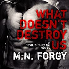 What Doesn't Destroy Us: Devil's Dust Series, Book 1 (       UNABRIDGED) by M. N. Forgy Narrated by Joe Arden, Maxine Mitchell