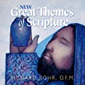 New Great Themes of Scripture  by Richard Rohr Narrated by Richard Rohr