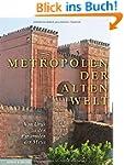 Metropolen der alten Welt: Von Uruk z...