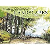 Creating Textured Landscapes With Pen, Ink & Watercolor ~ Claudia Nice