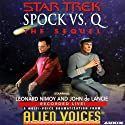 Star Trek: Spock vs. Q, The Sequel (Adapted)  by Cecelia Fannon Narrated by Leonard Nimoy, John de Lancie