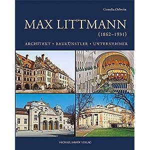 Max Littmann (1862-1931): Architekt - Baukünstler - Unternehmer (Sonderpublikation des Stadtarchivs Bad Kissingen)