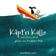Käpt'n Kalle Hörbuch von Anke Krankendonk Gesprochen von: Friedhelm Ptok
