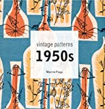 Vintage Patterns 1950s: A Classic Scrapbook of 1950s Design, Fashion and Style