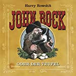 John Rock oder der Teufel | Harry Rowohlt