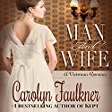 Man and Wife: A Sweet Historical Love Story Audiobook by Carolyn Faulkner Narrated by David Angelo