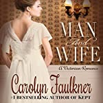 Man and Wife: A Sweet Historical Love Story | Carolyn Faulkner