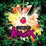 LAMENTO KUIMIX