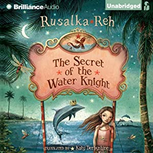 The Secret of the Water Knight | [Rusalka Reh]
