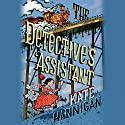 The Detective's Assistant (       UNABRIDGED) by Kate Hannigan Narrated by Christine Lakin