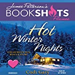 Hot Winter Nights: A Bear Mountain Rescue Story | Codi Gary,James Patterson - foreword