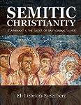 Semitic Christianity: St. Aphrahat &...
