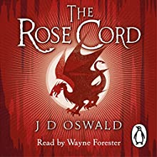 The Rose Cord: The Ballad of Sir Benfro, Book 2 (       UNABRIDGED) by J.D. Oswald Narrated by Wayne Forester