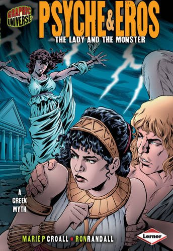 Psyche and Eros: The Lady and the Monster (Graphic Myths and Legends)