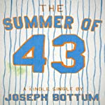 The Summer of 43: R.A. Dickey's Knuckleball and the Redemption of America's Game | Joseph Bottum